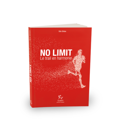 No limit, Le trail en harmonie de Eric Orton